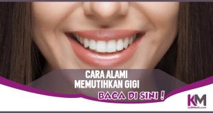 4 Cara Alami Memutihkan Gigi dengan Cepat dan Praktis