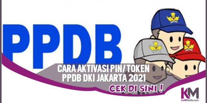 Begini Cara Aktivasi PINToken PPDB DKI Jakarta 2021