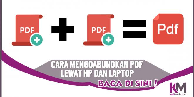 Cara Menggabungkan File PDF Via HP dan Laptop