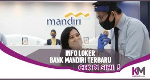 Info Lowongan Kerja Bank Mandiri Terbaru, Baca di Sini!