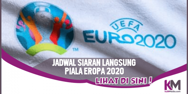Jadwal Siaran Langsung Euro 2020, Bisa Lihat di Sini