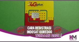 2 Cara Registrasi Kartu Indosat Ooredoo Terbaru 2021
