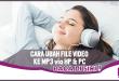 3 Cara Ubah File Video ke MP3, Bisa Pakai PC & HP