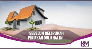 4 Hal yang Harus Dipikirkan Sebelum Membeli Rumah