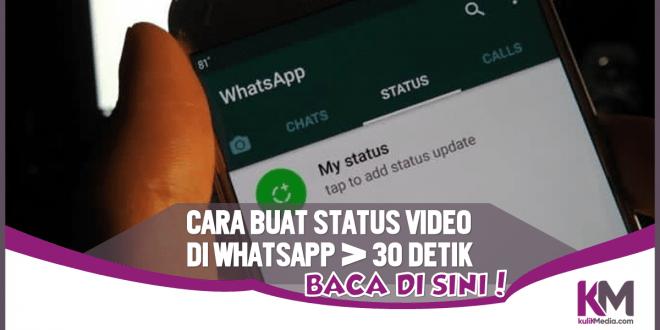Cara Bikin Status Video Lebih dari 30 Detik di WhatsApp