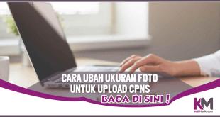 Cara Cepat Mengubah Ukuran Foto untuk CPNS 2021