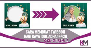 Cara Membuat Twibbon Hari Raya Idul Adha 1442 H