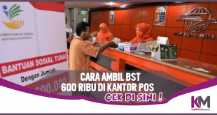 Cara Mengambil BST 600.000 Rupiah di Kantor Pos