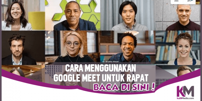 Cara Menggunakan Google Meet untuk Rapat Virtual