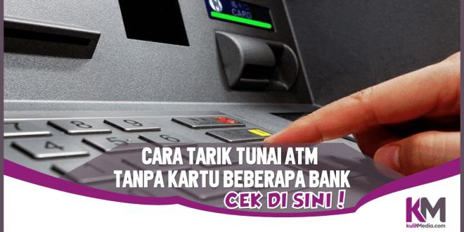 Cara Tarik Tunai Tanpa Kartu ATM BCA, BNI, BRI, dll