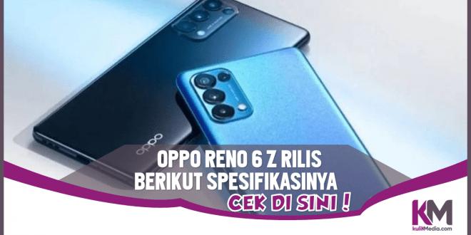 Ini Spesifikasi Oppo Reno6 Z yang Baru Saja Rilis