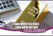 Ketahui 7 Cara Investasi Emas yang Menguntungkan