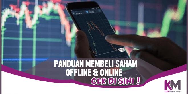 Panduan Membeli Saham Online & Offline Bagi Pemula