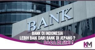 Ternyata Bank di Indonesia Lebih Baik dari Jepang