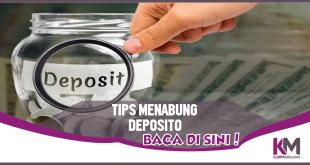 Tips Menabung Deposito untuk Kembangkan Uang Anda