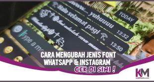 Ubah Font WA dan IG Jadi Makin Keren, Gini Caranya!