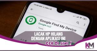 3 Cara Melacak HP Hilang Pakai Imei dan Aplikasi Lain