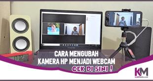 3 Cara Mengubah Kamera HP Jadi Webcam di Laptop