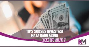 4 Tips Sukses Investasi Mata Uang Asing, Terapkan!