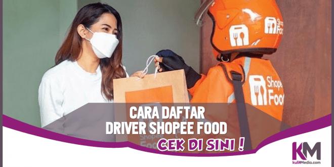 Cara Daftar Jadi Driver Shopee Food, Cek Syaratnya!