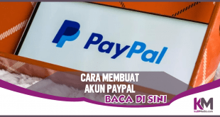 Cara Membuat Akun PayPal, Ikuti Langkah-langkah Ini!