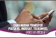 Cara Mudah Transfer Pulsa XL, Indosat, Telkomsel