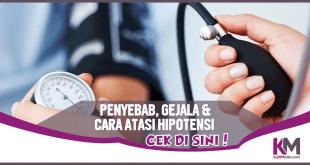 Hipotensi Penyebab, Gejala dan Penanganannya