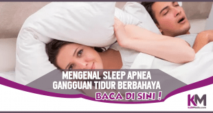 Mengenal Sleep Apnea, Gangguan Tidur Amat Bahaya