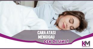Mengigau itu Gangguan Tidur, Begini Cara Mengatasinya