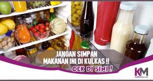 Ternyata 7 Makanan Ini Tidak Boleh Disimpan di Kulkas