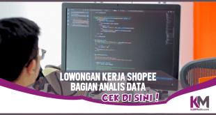 Cek Yuk, Lowongan Kerja di Shopee Bagian Analis Data