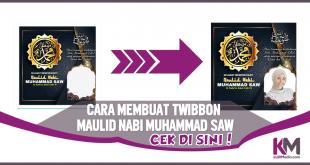Cara Membuat Twibbon Maulid Nabi Muhammad SAW